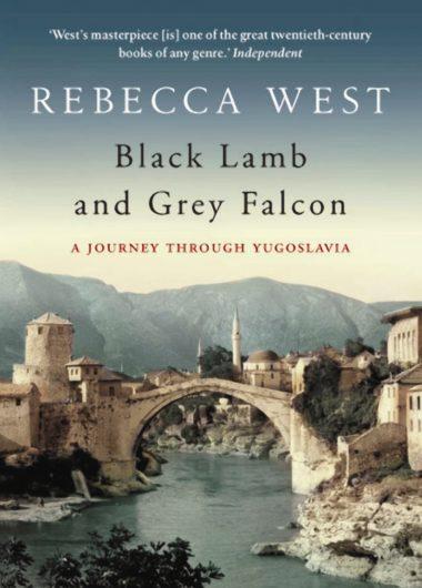Rebecca West: Black Lamb and Grey Falcon