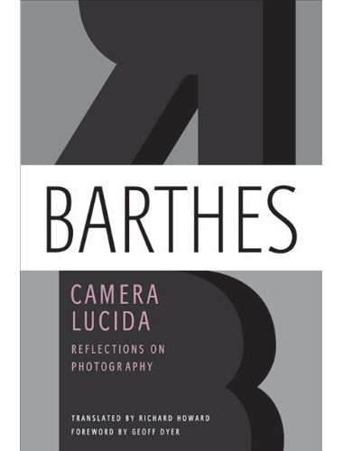 Roland Barthes: Camera Lucida
