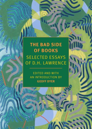 The Bad Side of Books: Selected Essays of D. H. Lawrence
