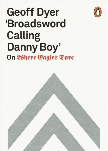 Broadsword Calling Danny Boy: On Where Eagles Dare