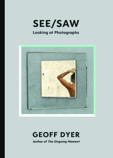 See/Saw: Looking at Photographs 2010-2020