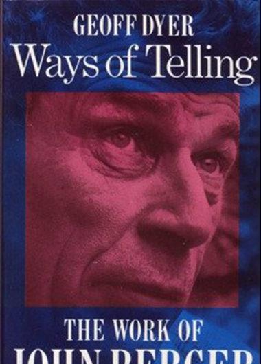 Ways of Telling: The work of John Berger